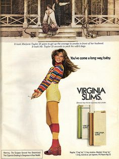 Virginia Slims...Yes I smoked these.....a long time ago