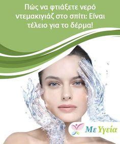 Πώς να φτιάξετε νερό ντεμακιγιάζ στο σπίτι: Είναι τέλειο για το δέρμα!  Χρησιμοποιήστε νερό ντεμακιγιάζ το πρωί για να αφαιρέσετε τον περιττό ιδρώτα από τον ύπνο και να εξουδετερώσετε τις τοξίνες από το δέρμα. Face, Beauty, Make Up, Faces, Facial