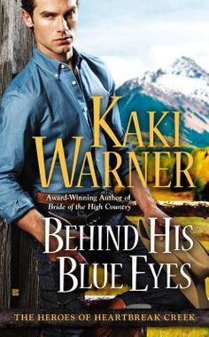 """""""Behind His Blue Eyes (Heroes of Heartbreak Creek, #1)"""" by kaki Warner * Award-winning author Kaki Warner gives fans a reason to celebrate with the first in a brand-new Western trilogy set in Heartbreak, Colorado, starring an advance man for the railroad—and the woman whose trust (and heart) he longs to win. For fans of Linda Lael Miller and Jodi Thomas..."""