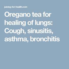 Oregano tea for healing of lungs: Cough, sinusitis, asthma, bronchitis