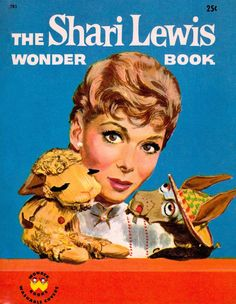 THE SHARI LEWIS WONDER BOOK cover (1961) by Crosby Newell. Illustrations by Ruth Wood. Shari with Lamb Chop & Charlie Horse. (minkshmink)  (minkshmink)