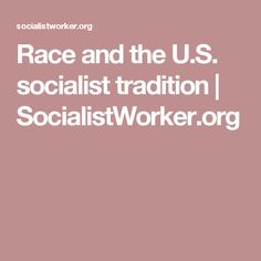 Race and the U.S. socialist tradition | SocialistWorker.org