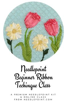 Learn how to do needlepoint ribbonwork with this online class and beginner needlepoint kit. #ribbonwork #needlepointtechnique #needlepoint