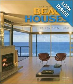 The World's Best Beach Houses by Mandy Herbet: $35.00 Beautiful decor book featuring seaside retreats.