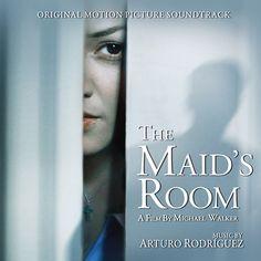 THE MAID'S ROOM - Original Motion Picture Soundtrack feat. original music by Arturo Rodríguez