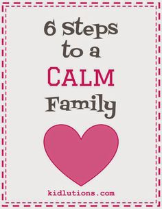 You know you want one: 6 Steps to a Calm Family