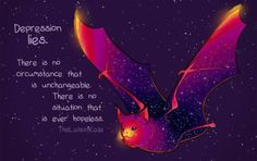 "'""Depression Lies"" Galaxy Bat' by thelatestkate Positive Quotes, Motivational Quotes, Inspirational Quotes, Just In Case, Just For You, Cute Animal Quotes, Handy Wallpaper, Memes, Feelings"