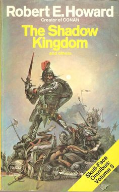 Robert E. Howard. The Shadow Kingdom and Others.