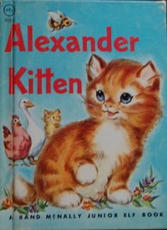 "I also loved Junior Elf books, like ""Alexander Kitten.  I just ordered this one from a vintage bookseller."