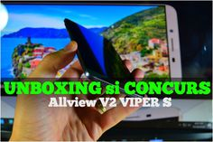 CONCURS si unboxing Allview V2 Viper S