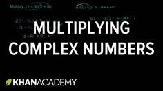 Multiplying complex numbers | Imaginary and complex numbers | Precalculu...
