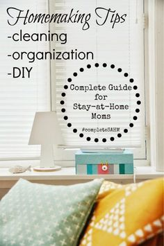 Homemaking tips for stay-at-home-moms: cleaning, organization, DIY.