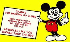 Mine mickey mouse can opener asshole parking ticket