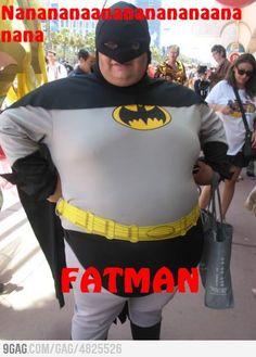 Fatman!