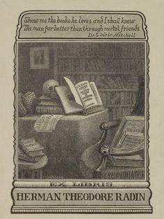 "Great bookplate w/ a great quote. ""Show me the books he loves and I shall know the man far better than through mortal friends."" Dr. S. Weir Mitchell"