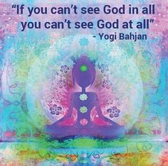 See God in all.