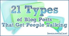 21 types of blog posts that get people talking. Definitely some ones we didn't think of in here!