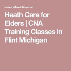 Heath Care for Elders Heath Care, Flint Michigan, Training Classes, Training Center, Health, Health Care, Salud