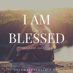 I am blessed The power is in the I AM statement, because the I AM is a present awareness of ourselves. Repeat after me: I AM BLESSED. Do we need to look at ourselves in any negative way, when we can instead focus on how entirely blessed we are? We...