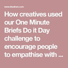 How creatives used our One Minute Briefs Do it Day challenge to encourage people to empathise with refugees | Creative | The Drum