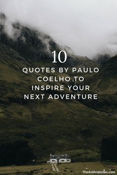 Quotes By Paulo Coelho that are inspiring for travellers and adventure lovers | quotes, quotes you need for travel, quotes for travel inspiration, travel quotes, adventure quotes, exploration quotes, The Alchemist Paulo coelho, inspiration, best travel quotes, best quotes, top quotes, must-read quotes, Paulo Coelho books, quotes on photos