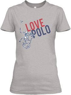 Love Polo T-Shirts for Women in Greys | Teespring