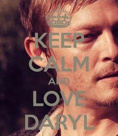 Keep calm and... Love Daryl.