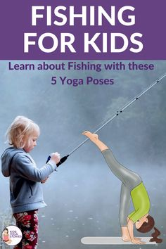 Fishing Yoga!  Inspiring books and 5 fun yoga poses to explore with your kids.  Kids Yoga Stories #kidsyogastories #kidsyoga #yogaforkids #fishingfun #yoga #yogainschools #yogakids #classroomyoga Kids Yoga Poses, Easy Yoga Poses, Yoga Poses For Beginners, Yoga For Kids, Kinesthetic Learning, Yoga Themes, Fishing Books, Boat Pose, Yoga Lessons
