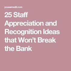 25 Staff Appreciation and Recognition Ideas that Won't Break the Bank Employee Rewards, Incentives For Employees, Employee Morale, Staff Morale, Employee Gifts, Employee Incentive Ideas, Reward And Recognition, Recognition Awards, Employee Recognition