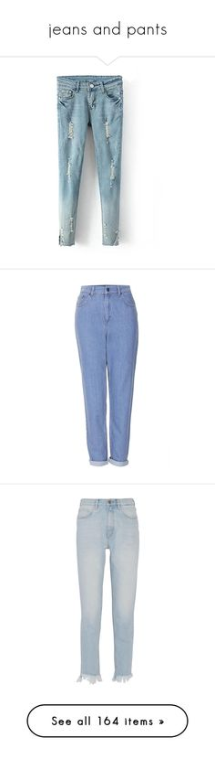 """""""jeans and pants"""" by sinyukovayulya ❤ liked on Polyvore featuring jeans, pants, bottoms, chicnova, torn jeans, destruction jeans, blue jeans, ripped jeans, ripped blue jeans and trousers"""