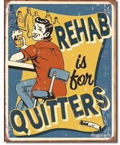 Schonberg Rehab is for Quitters Distressed Retro Vintage Tin Sign