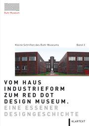 Klartext-Verlag - Vom Haus Industrieform zum Red Dot Design Museum