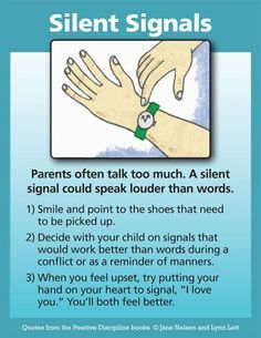 Parents often talk too much. A silent signal could speak louder than words.