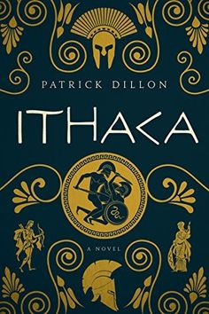 Ithaca: A Novel of Homer's Odyssey by Patrick Dillon