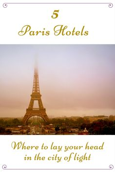 Paris 5 Ways – Whatever your travel personality, find a hotel to match.