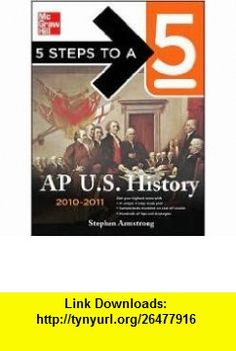 5 Steps to a 5 AP U.S. History 3th (third) edition Text Only Stephen Armstrong ,   ,  , ASIN: B004R8U17I , tutorials , pdf , ebook , torrent , downloads , rapidshare , filesonic , hotfile , megaupload , fileserve