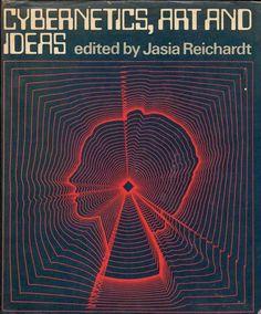 Cybernetics, Art and Ideas