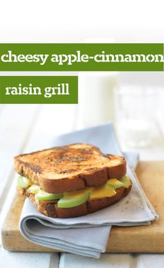 Cheesy Apple-Cinnamon Raisin Grill — Kids and grown-ups alike will love this tart 'n sweet take on a savory favorite: thin-sliced apples and grilled cheese on cinnamon-raisin bread. Yum!