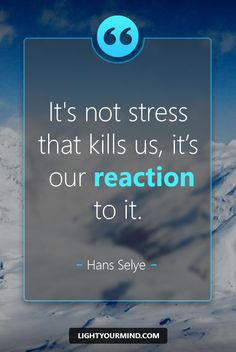 It's not stress that kills us, it is our reaction to it.--Hans Selye | Motivational quotes for success | Passion quotes | Motivational Quotes | stress quotes | stress quotes Funny | stress quotes Anxiety | stress quotes Bible | stress quotes Life | stress quotes | Meditation quotes | Mindfulness quotes Overwhelmed #stressrelief #stress #stressmanagement #stressreliefremedies