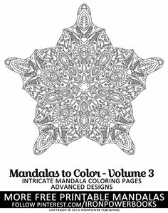 FREE Printable Intricate Mandala Design Coloring Page for Adults from @ironpowerbooks   With Over 50 Intricate Mandala Designs to Color at Mandalas to Color - Volume 3 available at http://www.amazon.com/Mandalas-Color-Intricate-Coloring-Advanced/dp/1495449017   Please follow our boards for more FREE Mandalas to print!   Please use freely for personal non-commercial use
