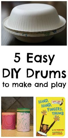 5 Easy DIY Drums...make them just for fun or use them to play along as you read Hand, Hand, Fingers, Thumb.