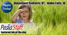 Hot Job! Outpatient Pediatric OT – Idaho Falls, ID - pinned by @PediaStaff – Please Visit ht.ly/63sNtfor all our pediatric therapy pins