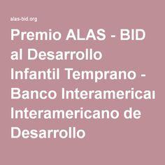 Premio ALAS - BID al Desarrollo Infantil Temprano - Banco Interamericano de Desarrollo