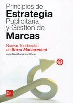 Principios de estrategia publicitaria y gestión de marcas : nuevas tendencias de brand management / Jorge David Fernández Gómez http://encore.fama.us.es/iii/encore/record/C__Rb2547600?lang=spi