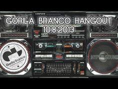 Gorila Branco Hangout 10.08.2013