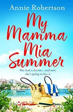 [EBook] My Mamma Mia Summer: The feel-good beach read of 2019 Author Annie Robertson, Beach Reading, Free Reading, Got Books, Books To Read, Love Book, This Book, Best Romantic Comedies, Best Beach Reads, Louise Erdrich