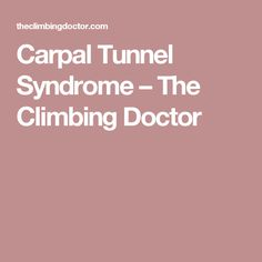 Carpal Tunnel Syndrome – The Climbing Doctor