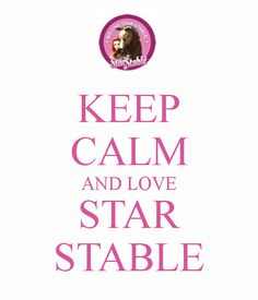KEEP CALM AND LOVE STAR STABLE - KEEP CALM AND CARRY ON Image ...