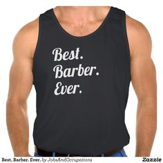 Best Barber Ever Tank Tank Tops