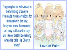 Being watchful and keeping my eyes on Jesus. At the twinkling of an eye, I'll be going home. Amen.